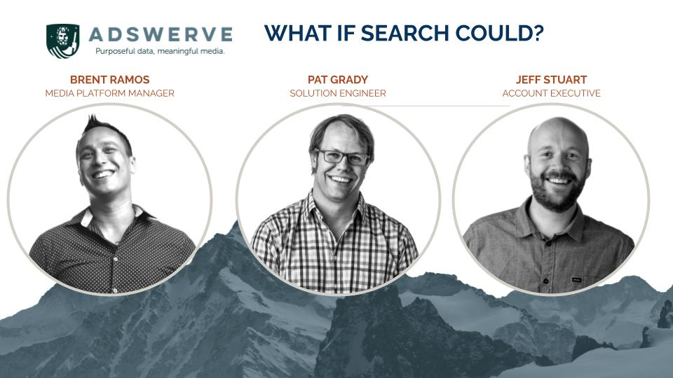 What if Search Could Webinar with Brent Ramos, Pat Grady, and Jeff Stuart